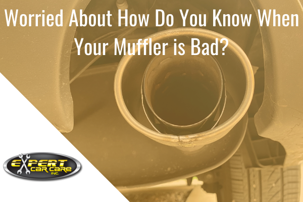 how do you know when your muffler is bad